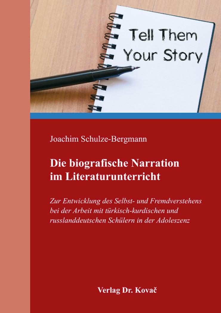 Cover: Die biografische Narration im Literaturunterricht