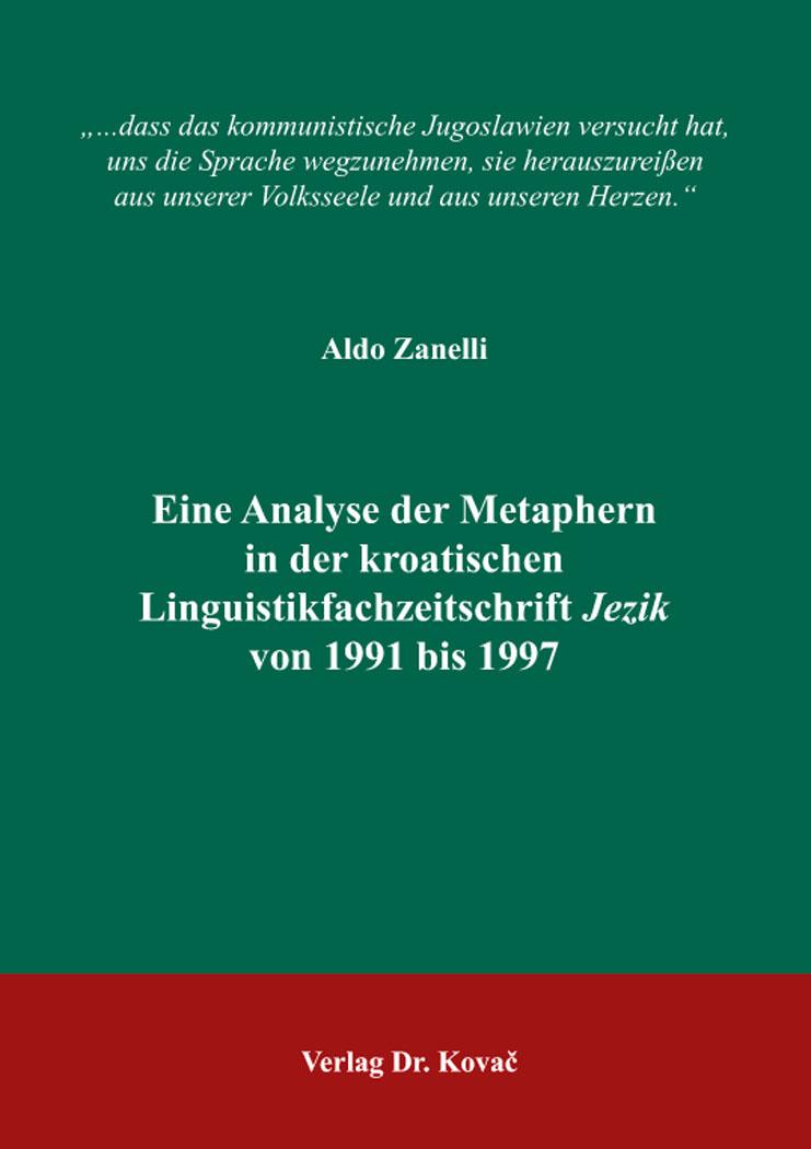 Cover: Eine Analyse der Metaphern in der kroatischen Linguistikfachzeitschrift Jezik von 1991 bis 1997