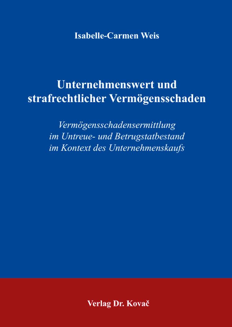 Cover: Unternehmenswert und strafrechtlicher Vermögensschaden
