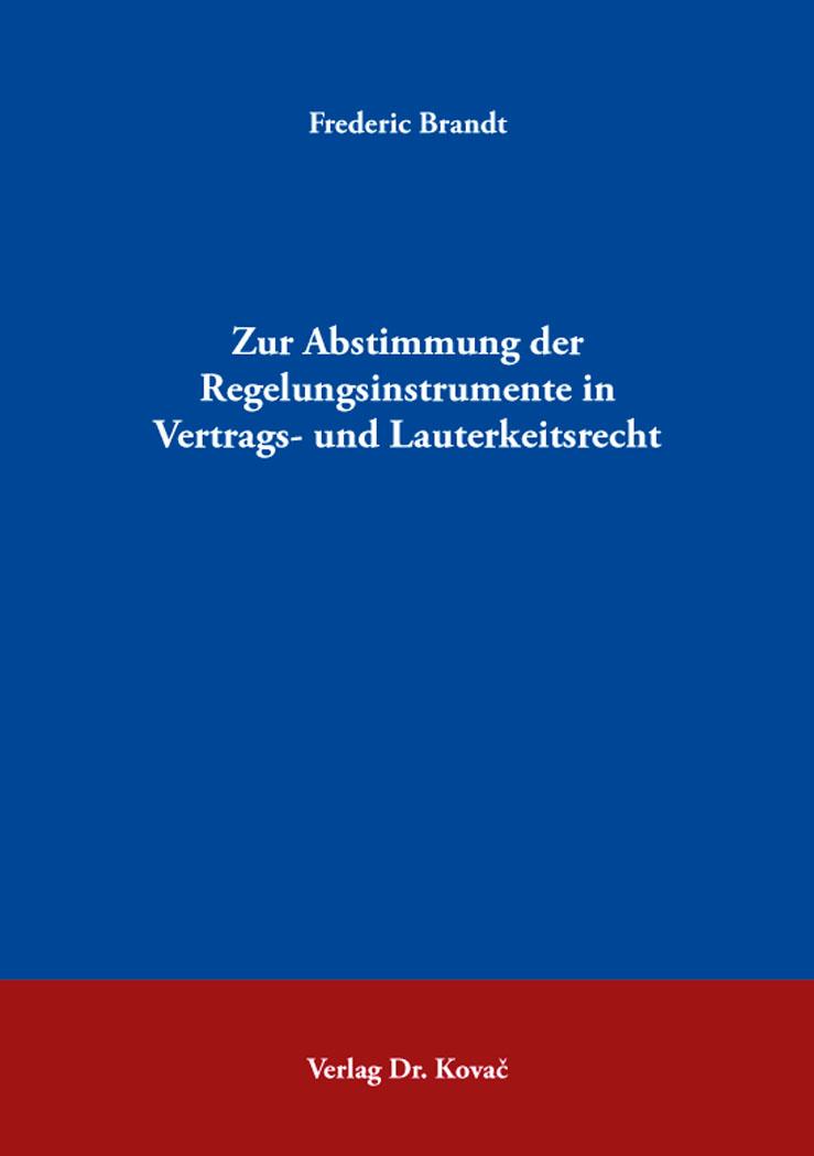 Cover: Zur Abstimmung der Regelungsinstrumente in Vertrags- und Lauterkeitsrecht