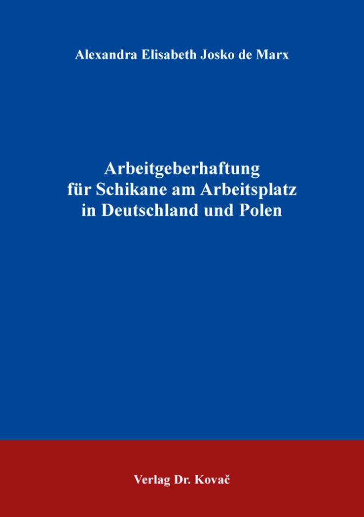 Cover: Arbeitgeberhaftung für Schikane am Arbeitsplatz in Deutschland und Polen