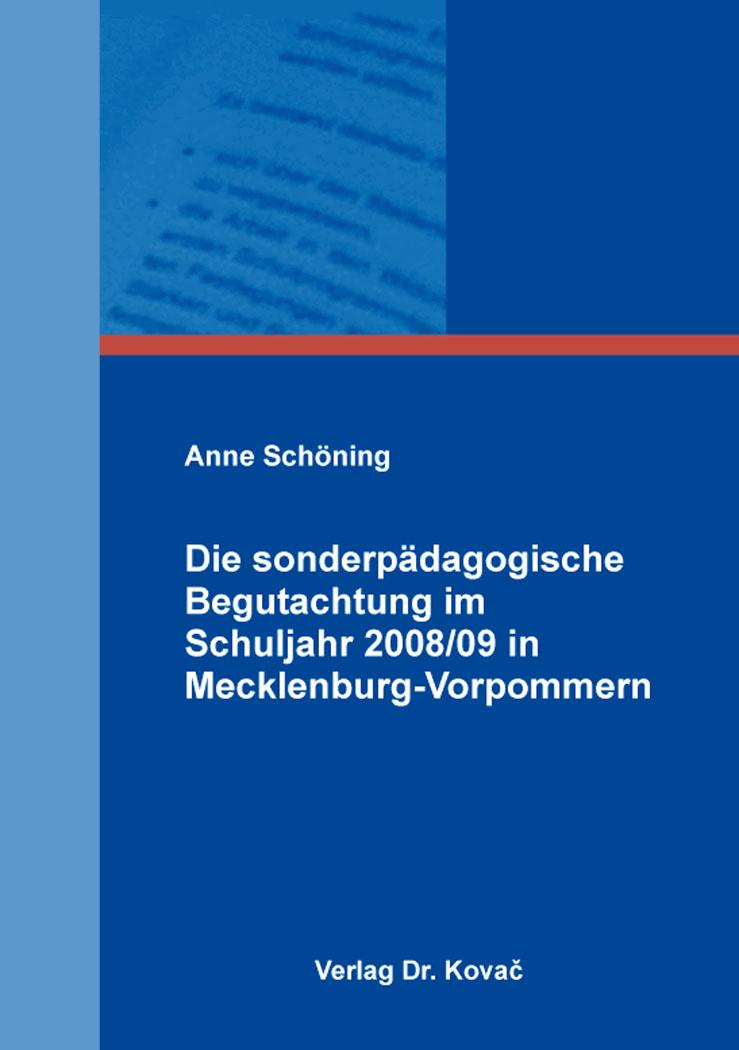 Cover: Die sonderpädagogische Begutachtung im Schuljahr 2008/09 in Mecklenburg-Vorpommern