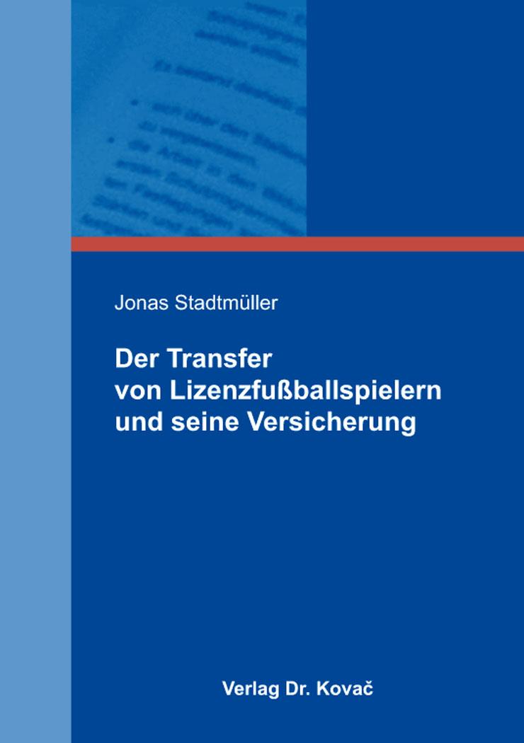 Cover: Der Transfer von Lizenzfußballspielern und seine Versicherung