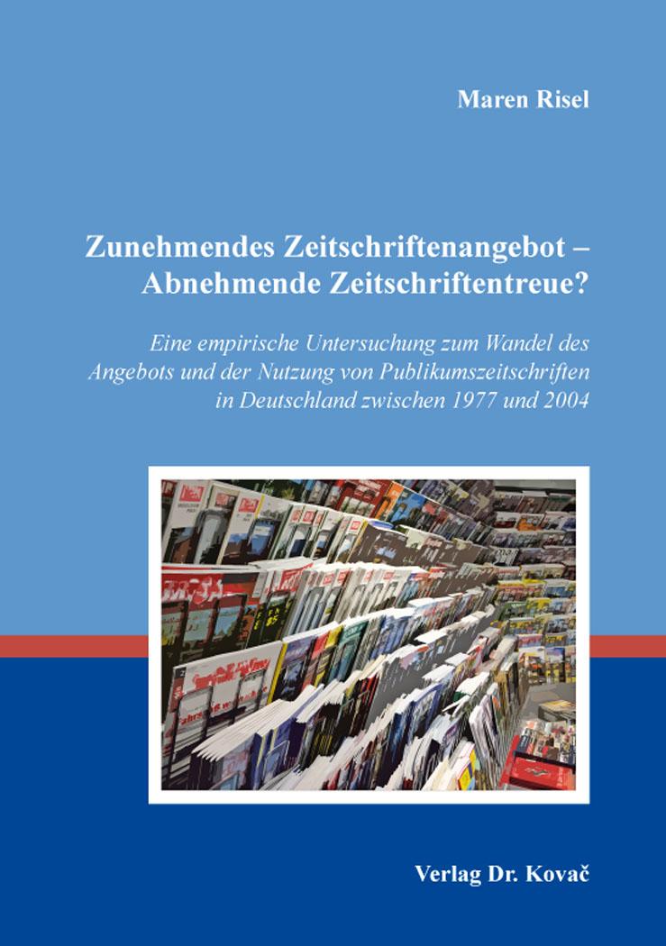Cover: Zunehmendes Zeitschriftenangebot – Abnehmende Zeitschriftentreue?