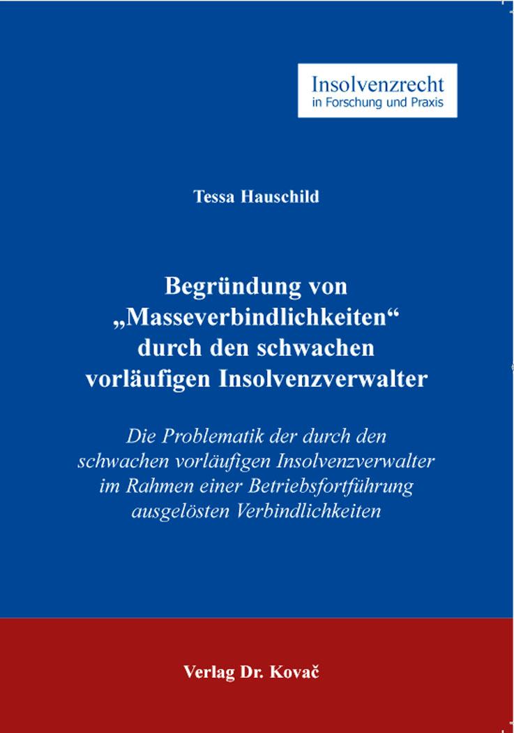 """Cover: Begründung von """"Masseverbindlichkeiten"""" durch den schwachen vorläufigen Insolvenzverwalter"""