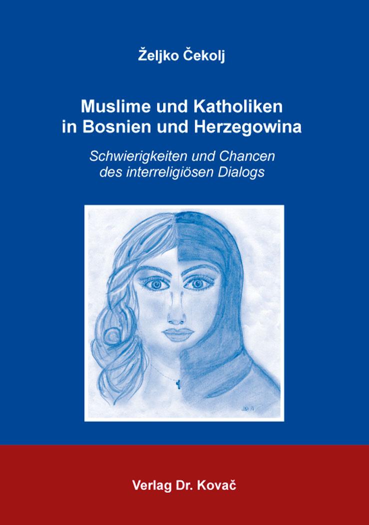 Cover: Muslime und Katholiken in Bosnien und Herzegowina