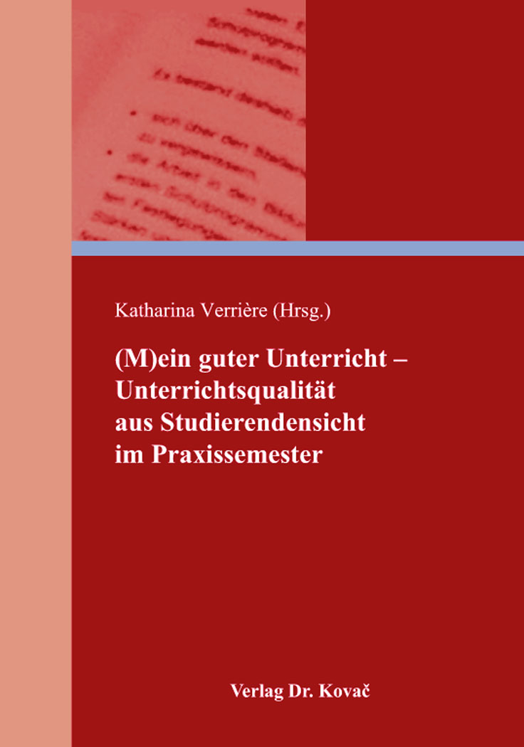 Cover: (M)ein guter Unterricht – Unterrichtsqualität aus Studierendensicht im Praxissemester