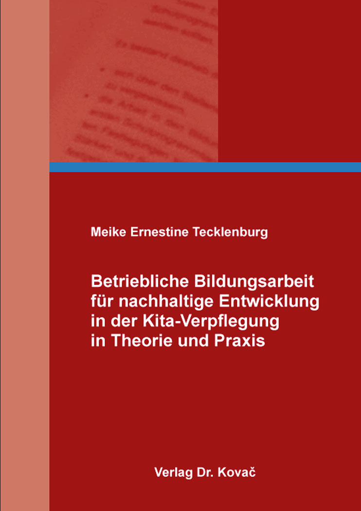 Cover: Betriebliche Bildungsarbeit für nachhaltige Entwicklung in der Kita-Verpflegung in Theorie und Praxis