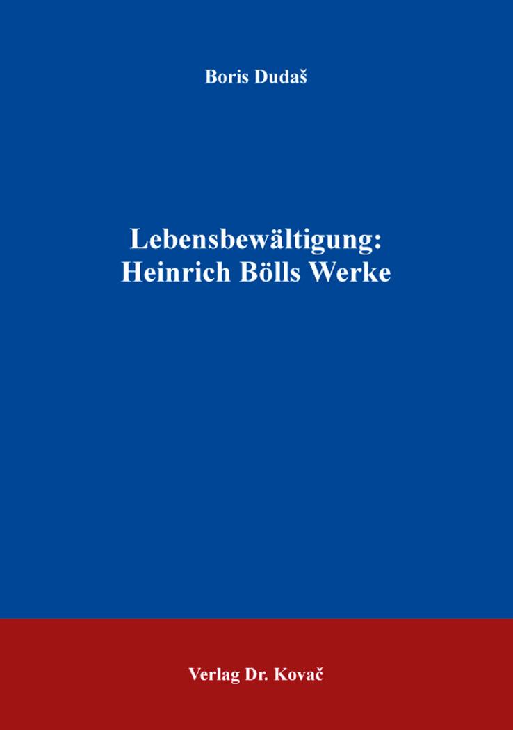 Cover: Lebensbewältigung: Heinrich Bölls Werke