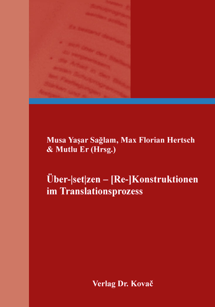 Cover: Über- set zen – [Re]-Konstruktionen im Translationsprozess