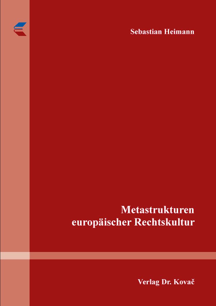 Cover: Metastrukturen europäischer Rechtskultur
