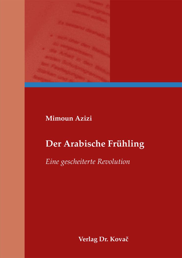 Cover: Der Arabische Frühling