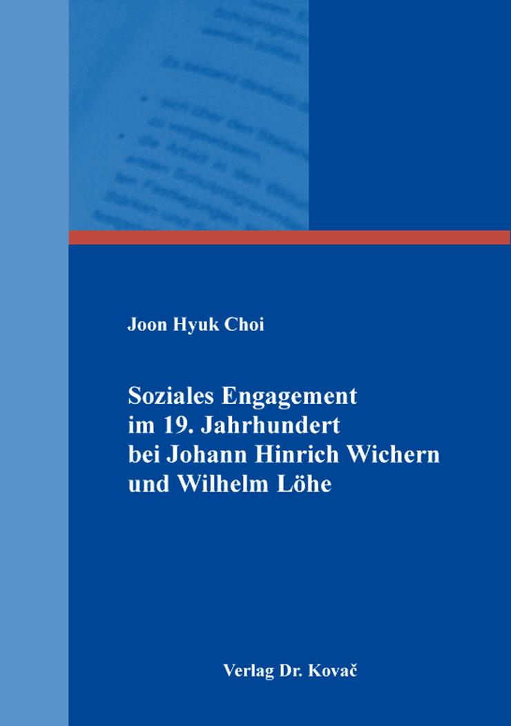 Cover: Soziales Engagement im 19.Jahrhundert bei Johann Hinrich Wichern und Wilhelm Löhe
