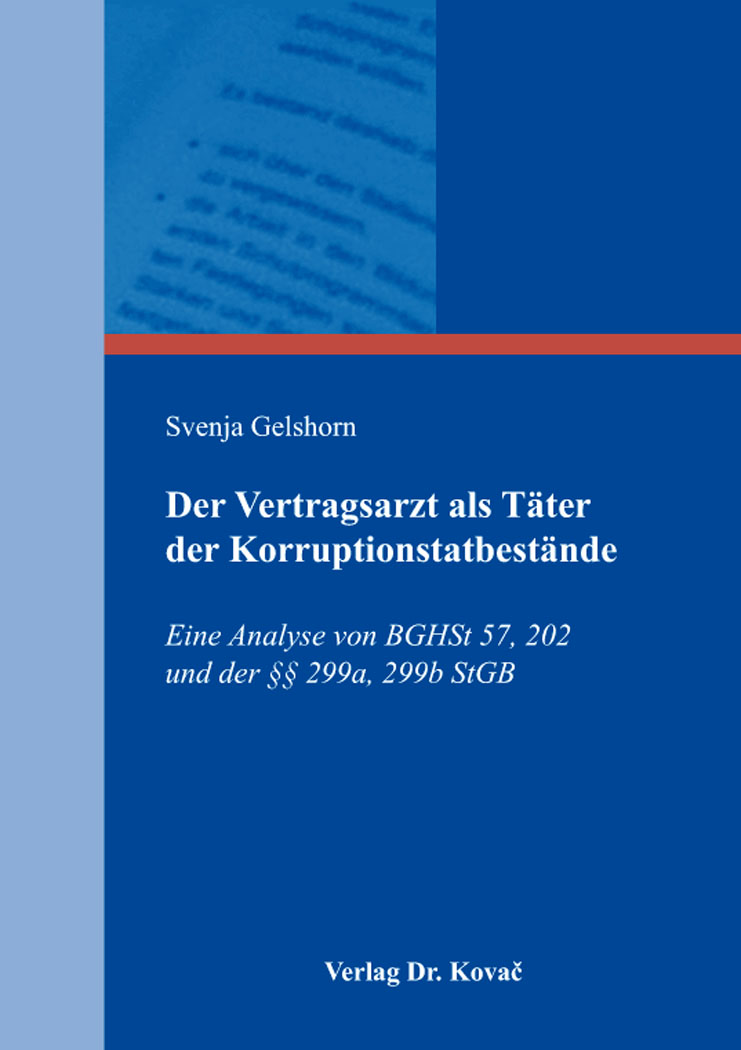 Cover: Der Vertragsarzt als Täter der Korruptionstatbestände