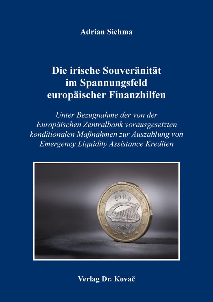 Cover: Die irische Souveränität im Spannungsfeld europäischer Finanzhilfen