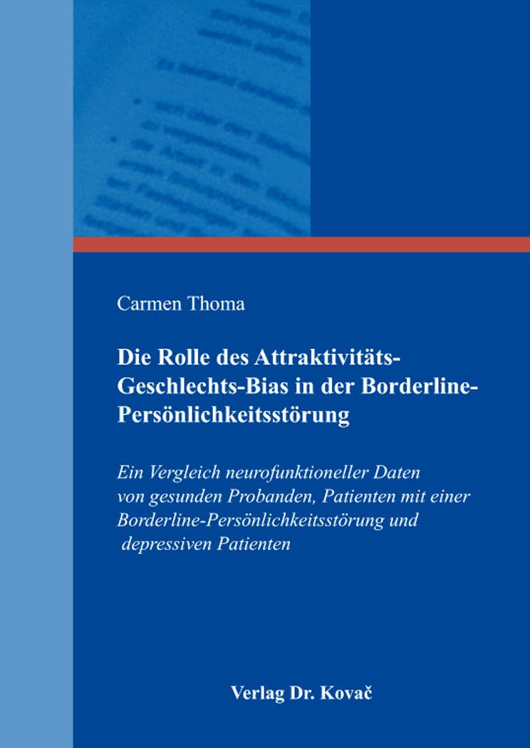 Cover: Die Rolle des Attraktivitäts-Geschlechts-Bias in der Borderline-Persönlichkeitsstörung