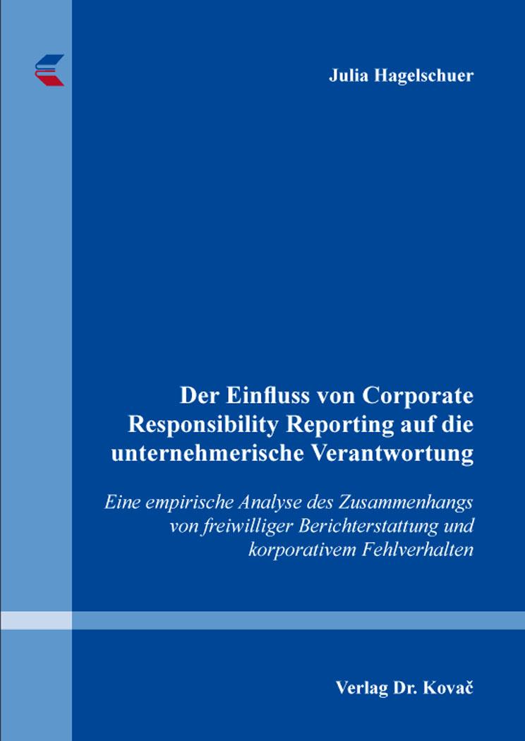 Cover: Der Einfluss von Corporate Responsibility Reporting auf die unternehmerische Verantwortung