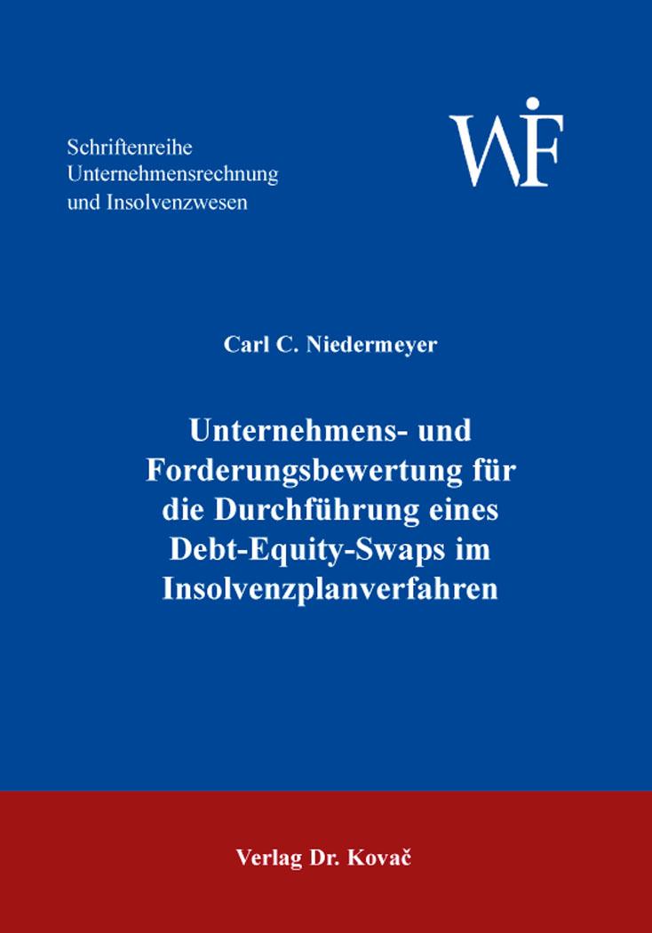 Cover: Unternehmens- und Forderungsbewertung für die Durchführung eines Debt-Equity-Swaps im Insolvenzplanverfahren