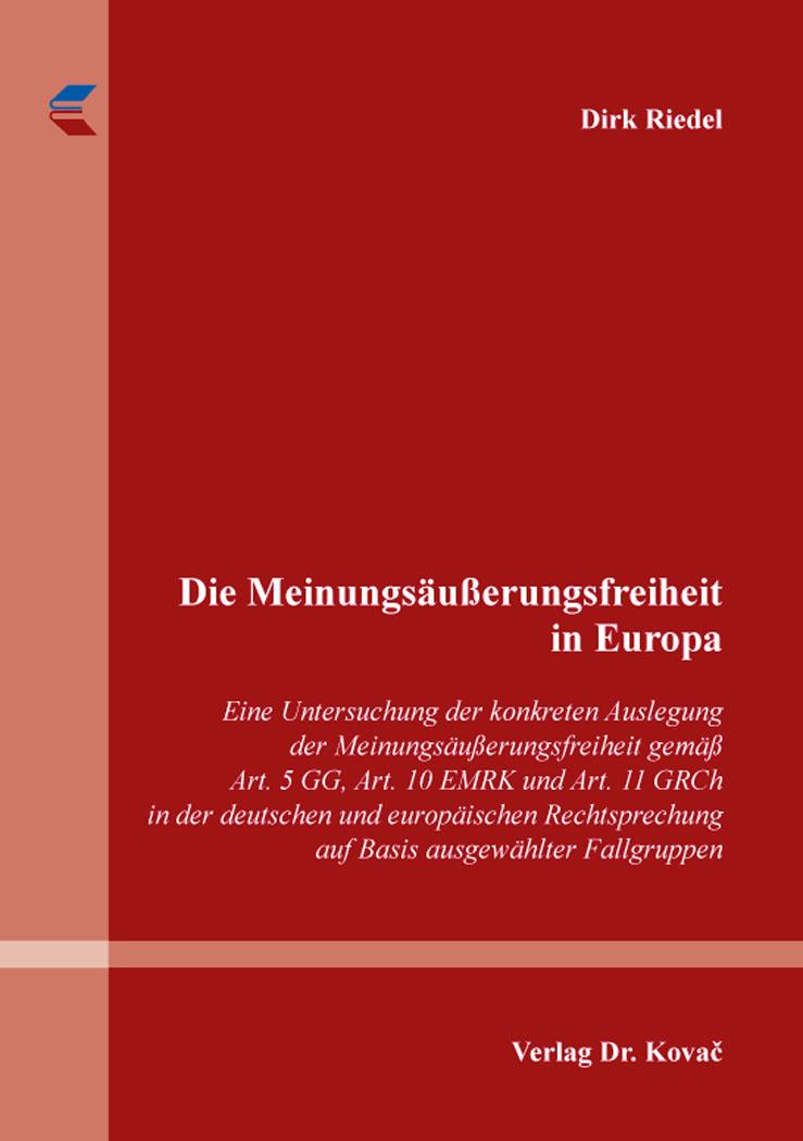 Cover: Die Meinungsäußerungsfreiheit in Europa