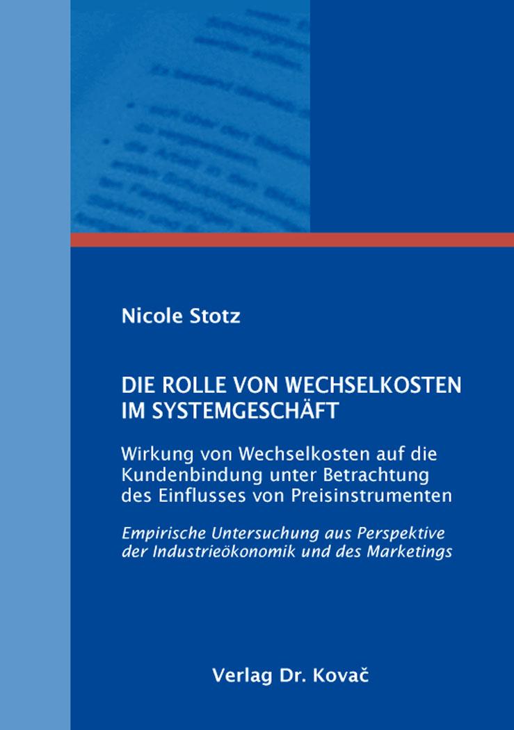 Cover: Die Rolle von Wechselkosten im Systemgeschäft