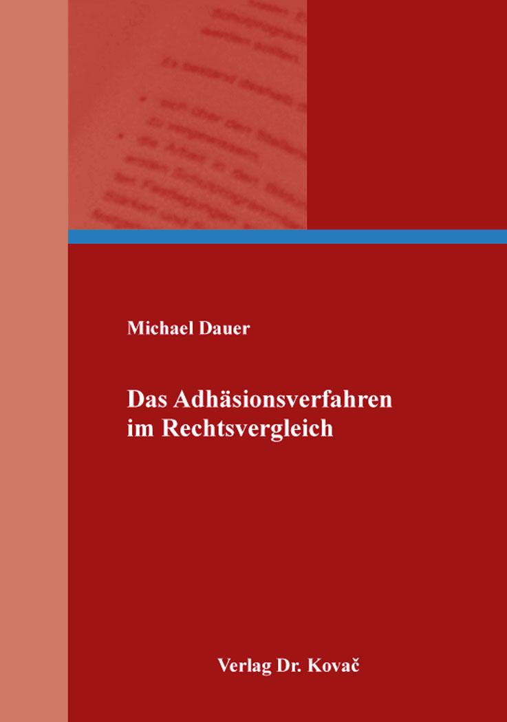 Cover: Das Adhäsionsverfahren im Rechtsvergleich