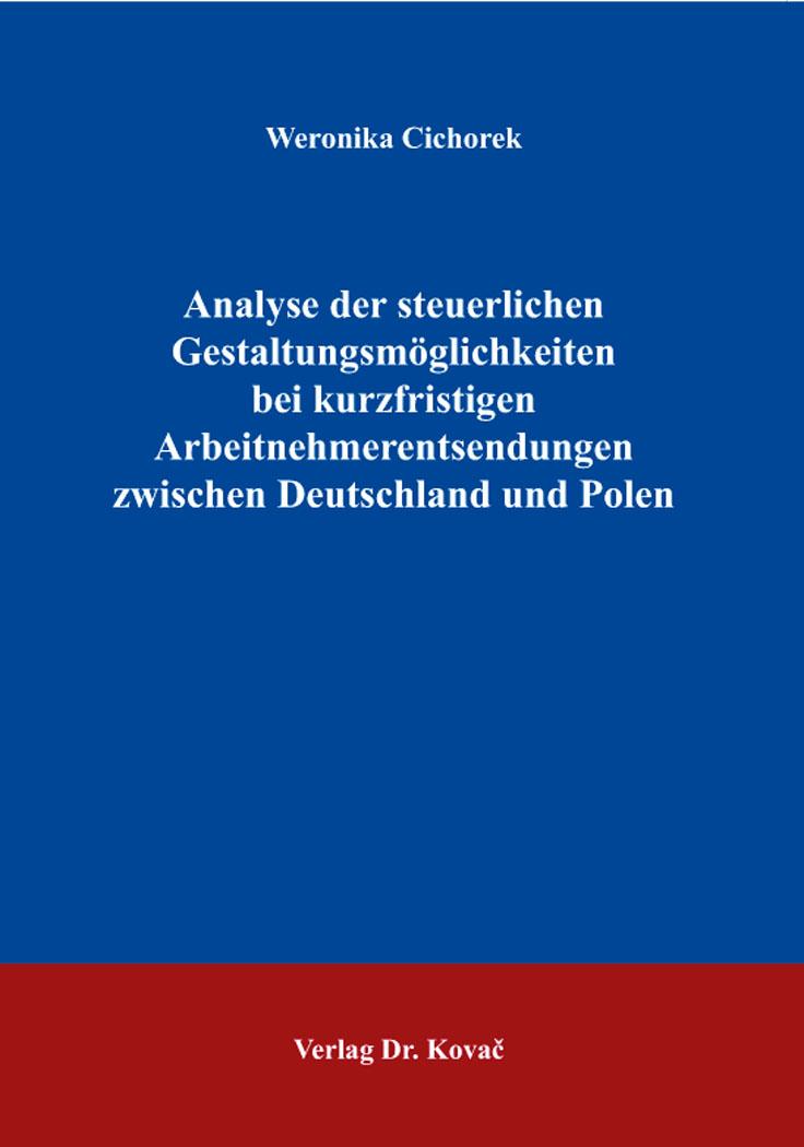 Cover: Analyse der steuerlichen Gestaltungsmöglichkeiten bei kurzfristigen Arbeitnehmerentsendungen zwischen Deutschland und Polen