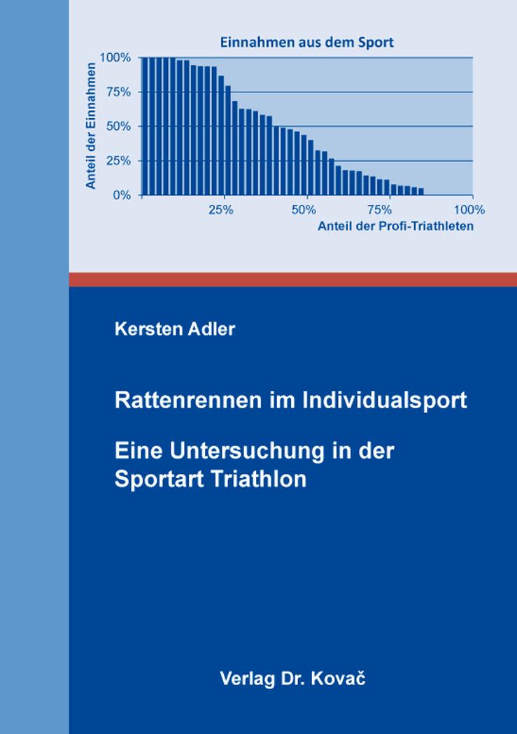 Cover: Rattenrennen im Individualsport – Eine Untersuchung in der Sportart Triathlon