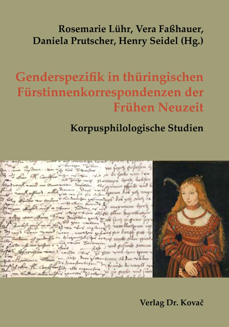 Cover: Genderspezifik in thüringischen Fürstinnenkorrespondenzen der Frühen Neuzeit