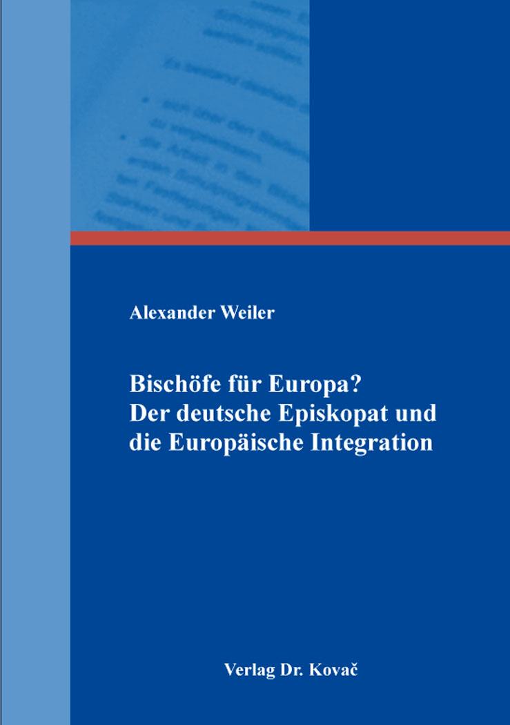 Cover: Bischöfe für Europa? Der deutsche Episkopat und die Europäische Integration