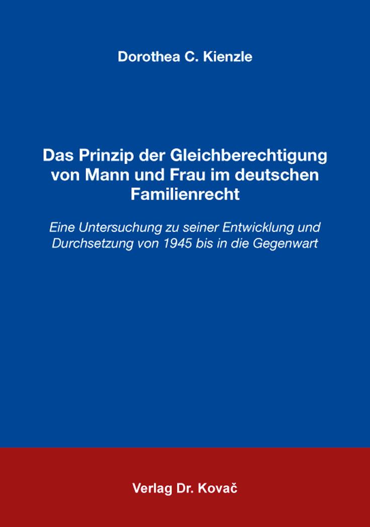 Cover: Das Prinzip der Gleichberechtigung von Mann und Frau im deutschen Familienrecht