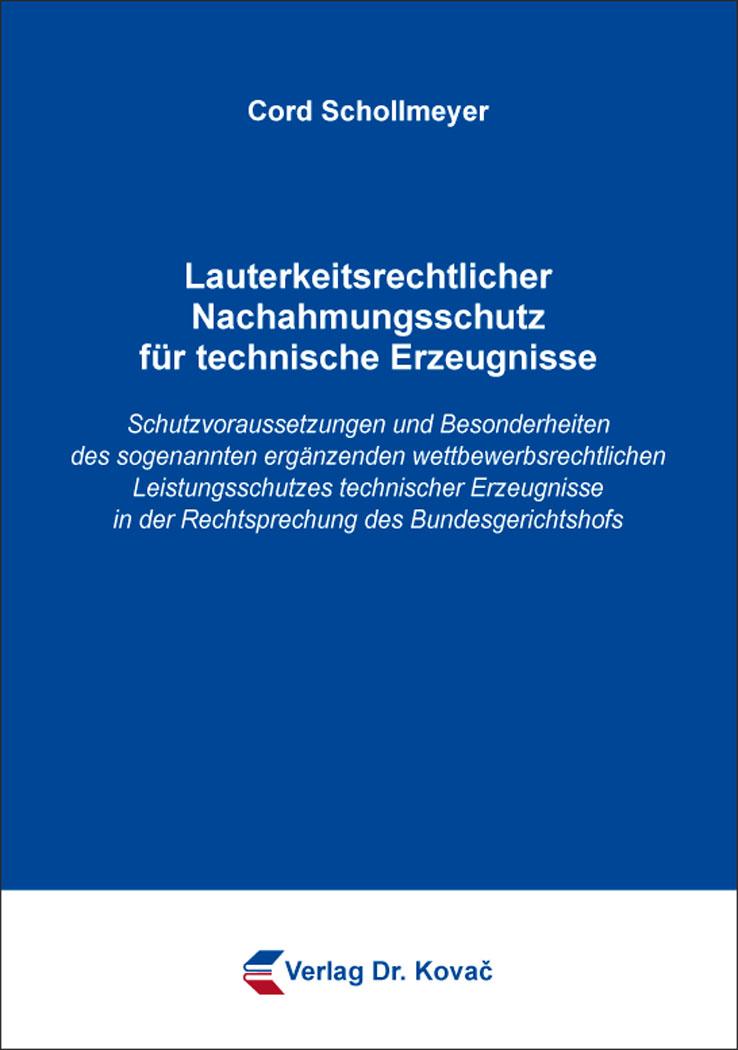 Cover: Lauterkeitsrechtlicher Nachahmungsschutz für technische Erzeugnisse