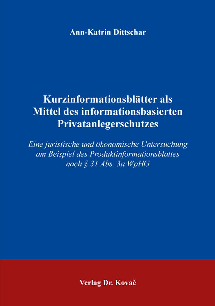 Cover: Kurzinformationsblätter als Mittel des informationsbasierten Privatanlegerschutzes