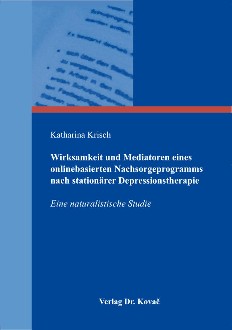 Cover: Wirksamkeit und Mediatoren eines onlinebasierten Nachsorgeprogramms nach stationärer Depressionstherapie