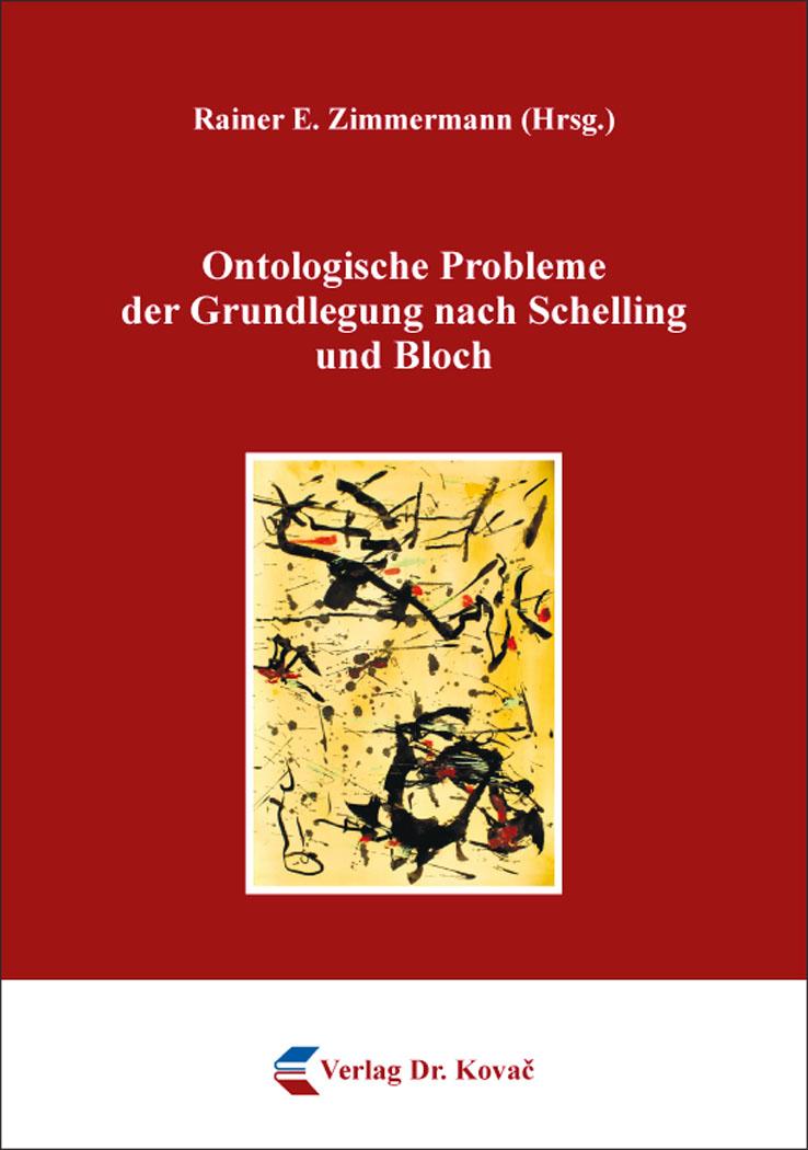 Cover: Ontologische Probleme der Grundlegung nach Schelling und Bloch