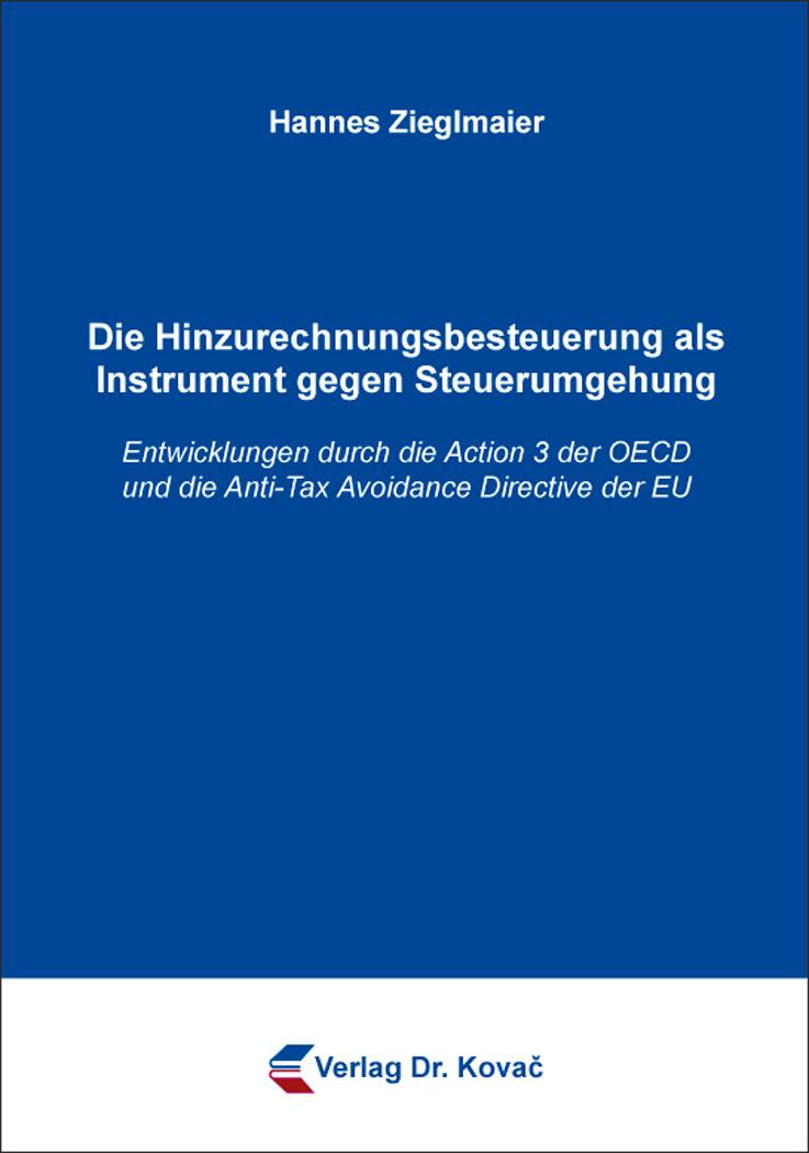 Cover: Die Hinzurechnungsbesteuerung als Instrument gegen Steuerumgehung