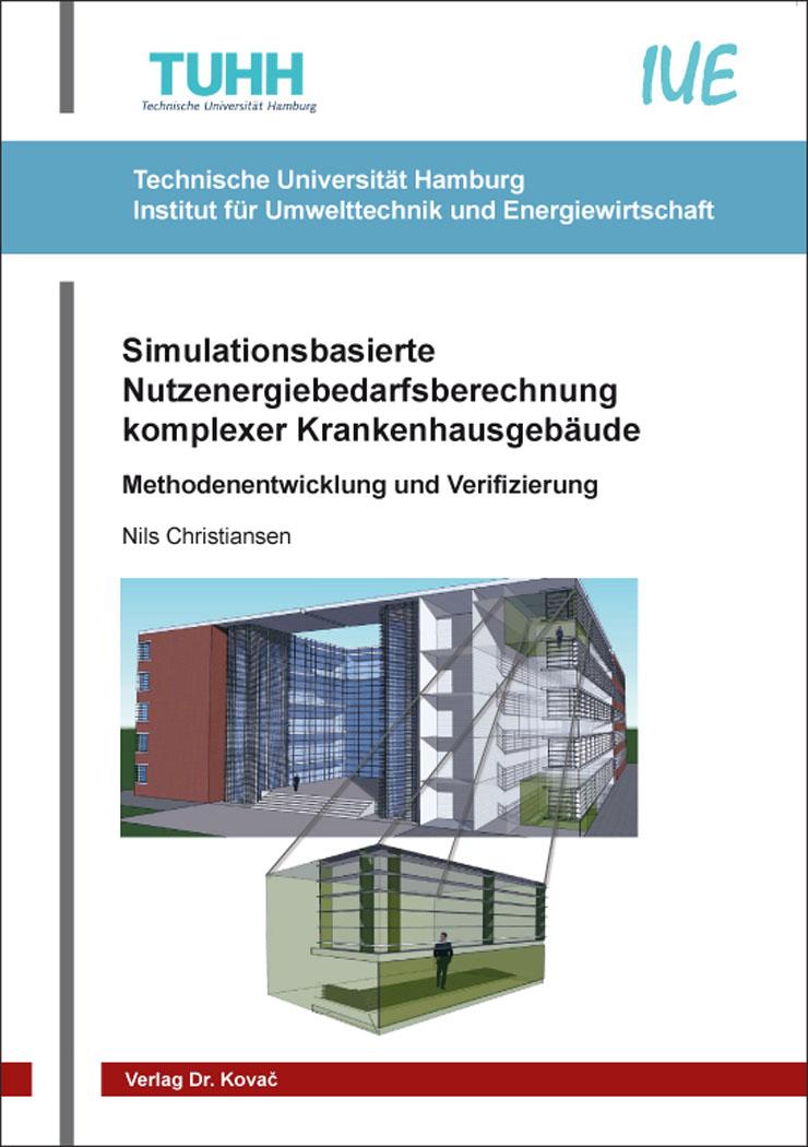Cover: Simulationsbasierte Nutzenergiebedarfsberechnung komplexer Krankenhausgebäude