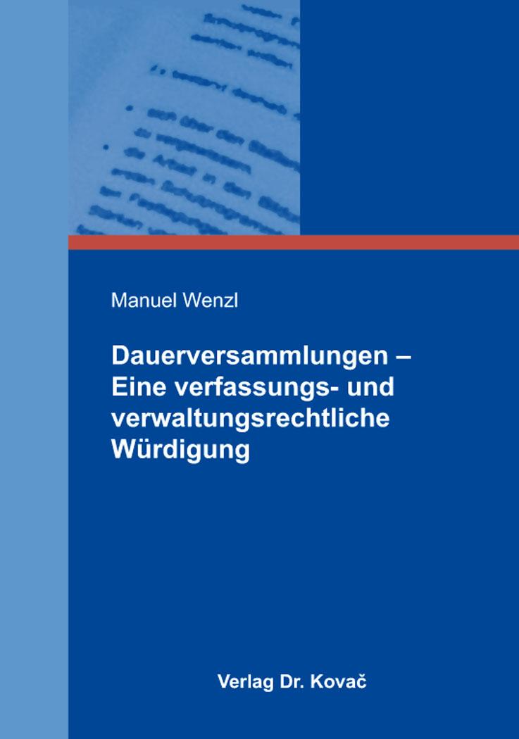 Cover: Dauerversammlungen – Eine verfassungs- und verwaltungsrechtliche Würdigung