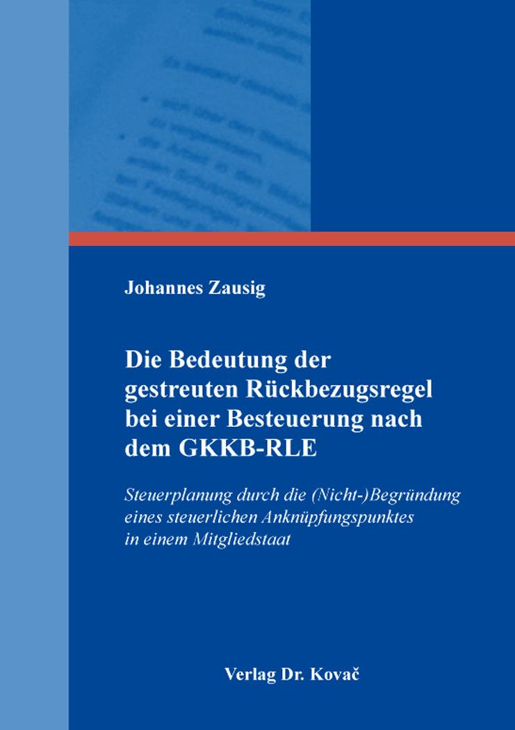 Cover: Die Bedeutung der gestreuten Rückbezugsregel bei einer Besteuerung nach dem GKKB-RLE