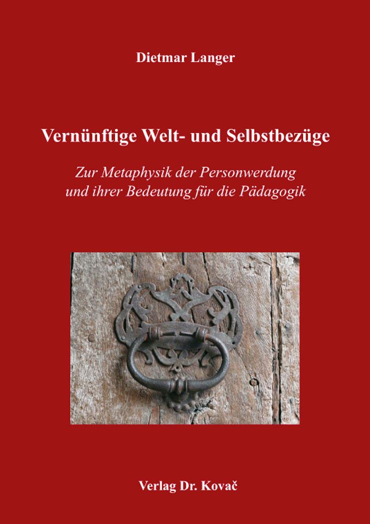 Cover: Vernünftige Welt- und Selbstbezüge