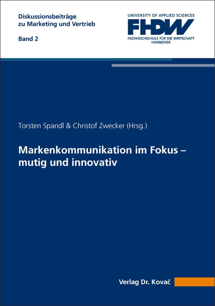 Cover: Markenkommunikation im Fokus – mutig und innovativ