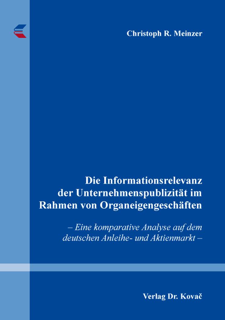 Cover: Die Informationsrelevanz der Unternehmenspublizität im Rahmen von Organeigengeschäften