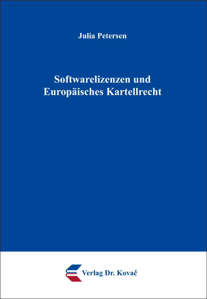 Cover: Softwarelizenzen und Europäisches Kartellrecht