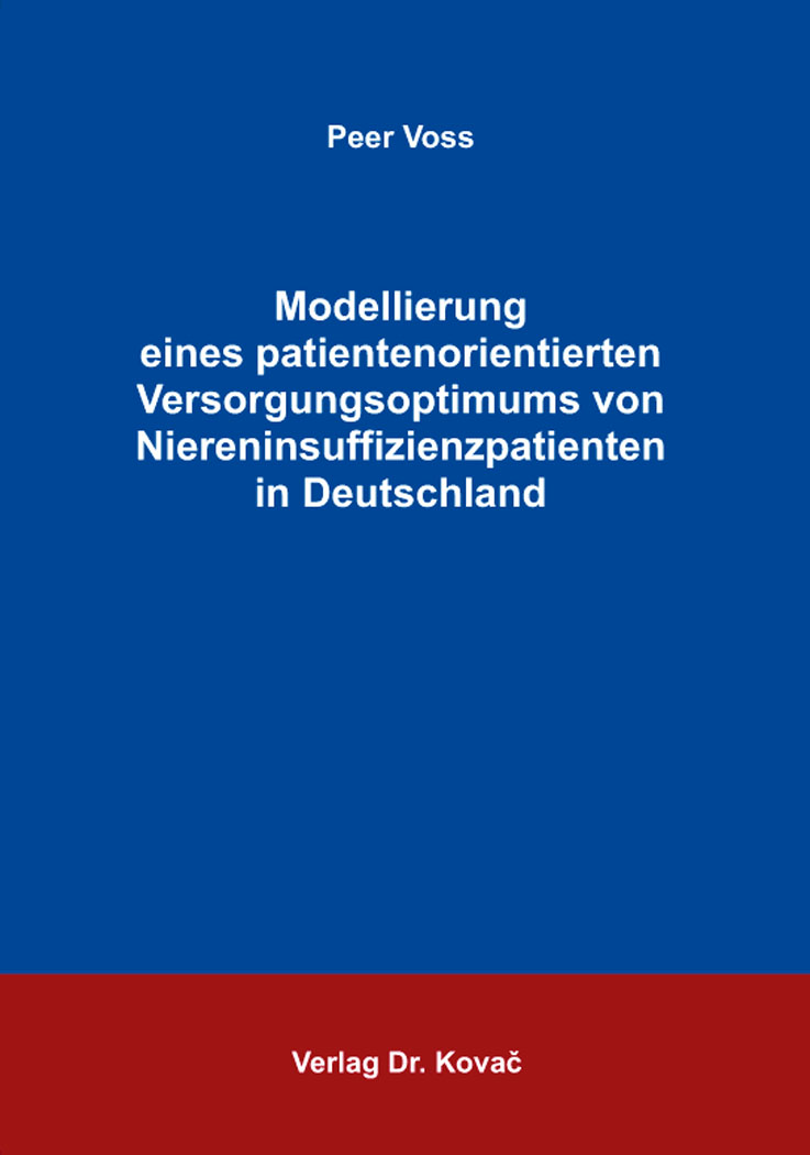 Cover: Modellierung eines patientenorientierten Versorgungsoptimums von Niereninsuffizienzpatienten in Deutschland