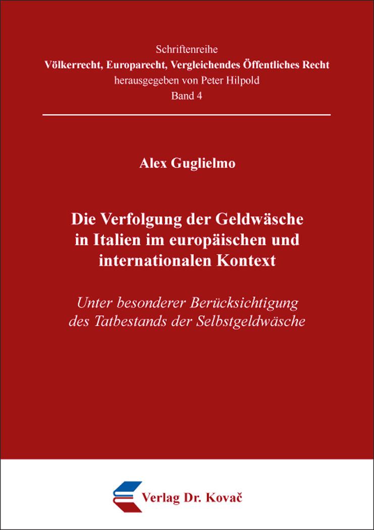 Cover: Die Verfolgung der Geldwäsche in Italien im europäischen und internationalen Kontext