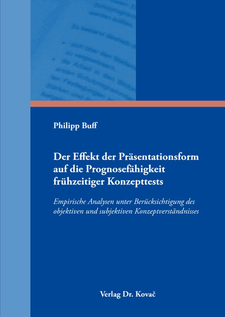 Cover: Der Effekt der Präsentationsform auf die Prognosefähigkeit frühzeitiger Konzepttests