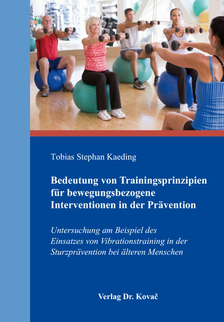 Cover: Bedeutung von Trainingsprinzipien für bewegungsbezogene Interventionen in der Prävention