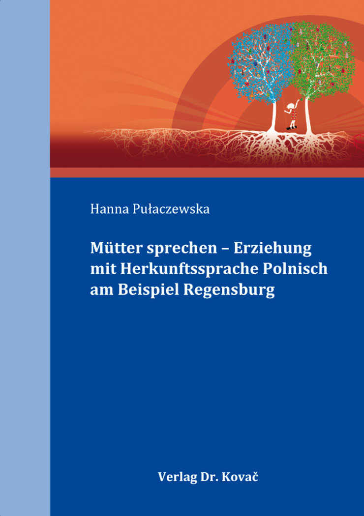Cover: Mütter sprechen – Erziehung mit Herkunftssprache Polnisch am Beispiel Regensburg