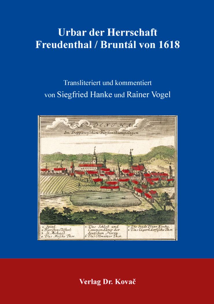 Cover: Urbar der Herrschaft Freudenthal/Bruntál von 1618