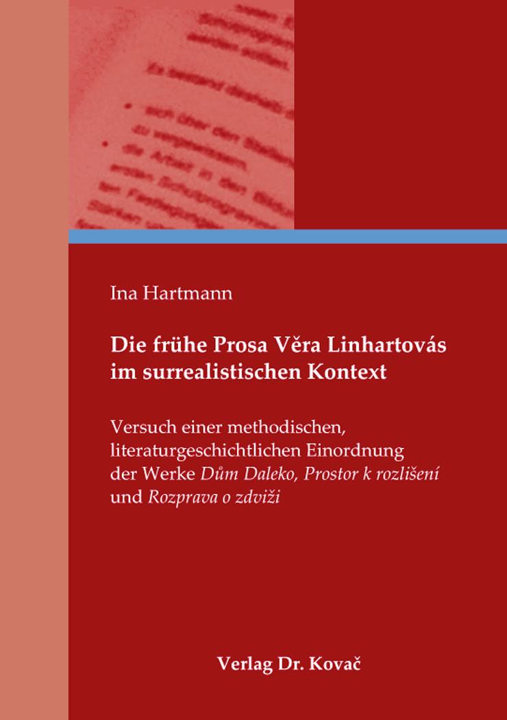 Cover: Die frühe Prosa Vera Linhartovás im surrealistischen Kontext