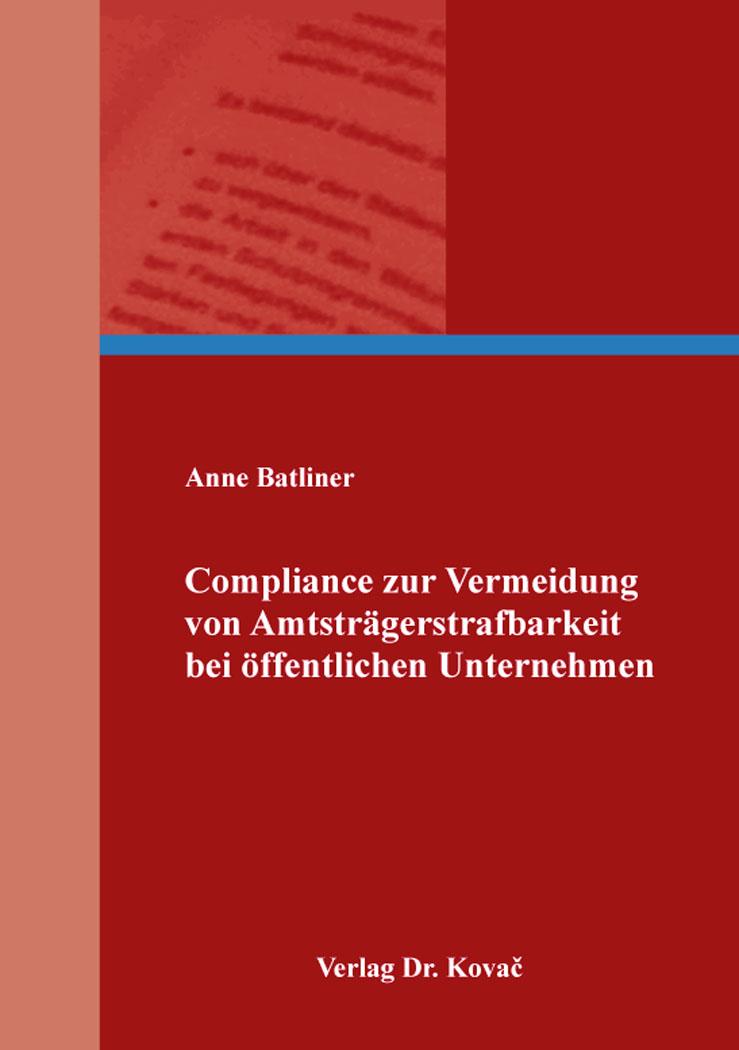 Cover: Compliance zur Vermeidung von Amtsträgerstrafbarkeit bei öffentlichen Unternehmen